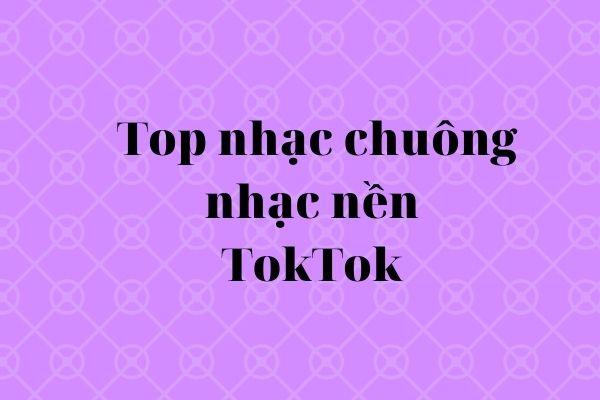 Nhạc chuông TikTok 2021